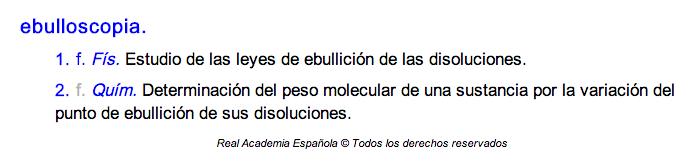 La palabra ebulloscopia solo se puede usar de un modo.