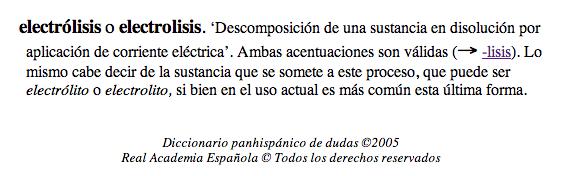 La palabra electrólisis se puede usar como llana y como esdrújula