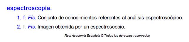La palabra espectroscopia solo se puede usar de este modo.
