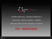Ejercicio química selectividad Madrid junio 2014 Ác. propanoico etanol